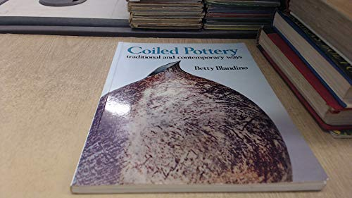 9780713625950: Coiled Pottery: Traditional and Contemporary Ways