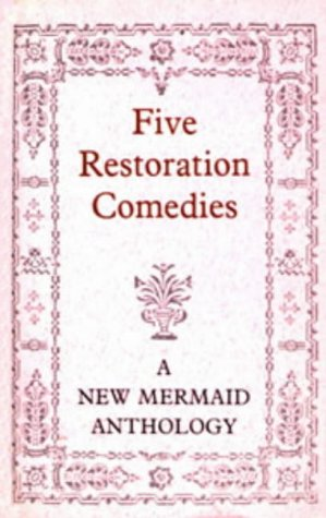 9780713626100: Five Restoration Comedies: A New Mermaids Anthology