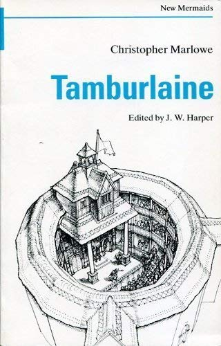 Tamburlaine (New Mermaid Anthology): Marlowe, Christopher
