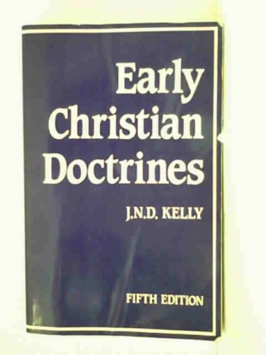 Early Christian Doctrines (Black's New Testament Commentaries): KELLY, J.N.D.