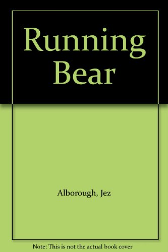 Running Bear (0713627360) by Alborough, Jez