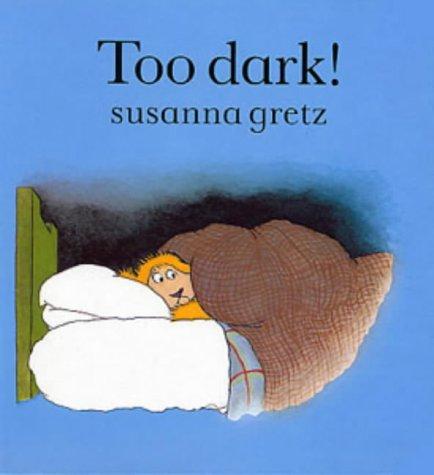 9780713627404: Too Dark! (Teddybears Board Books)