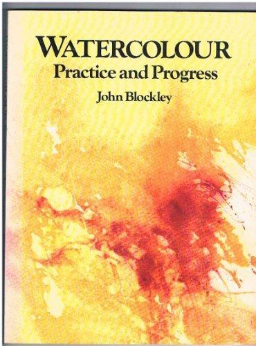9780713627435: Watercolour: Practice and Progress