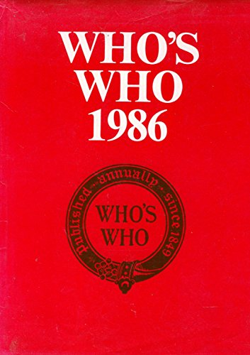Who's Who 1986. An Annual Biographical Dictionary. 138th Year.: Who's Who