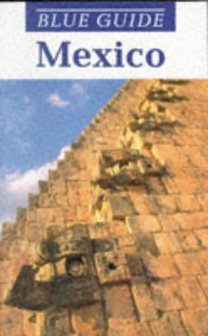 9780713627763: **Mexico (Blue Guides)