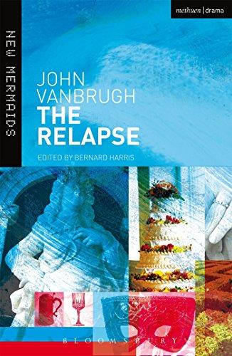The Relapse (New Mermaids Edition): John Vanbrugh