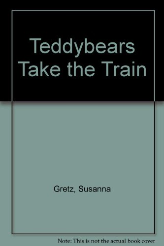 9780713629156: Teddybears Take the Train