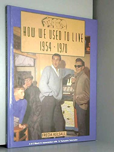 9780713629255: How We Used to Live 1954-70