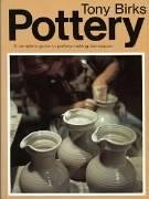 Pottery: A Complete Guide to Techniques for the Beginner (Ceramics Handbooks) (9780713630213) by Tony Birks