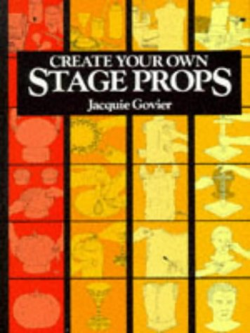9780713630374: Create Your Own Stage Props