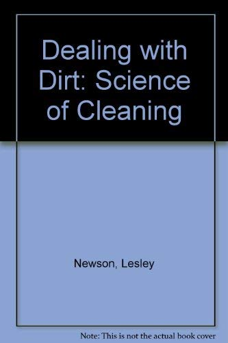 Dealing with Dirt: Science of Cleaning: Lesley Newson