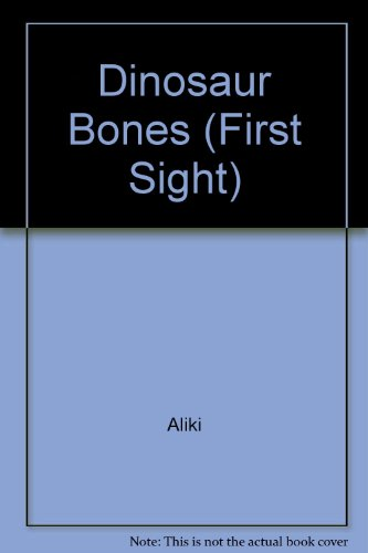 9780713630916: Dinosaur Bones (First Sight)