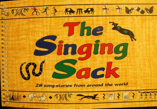 The Singing Sack: 28 Song Stories from Around the World (Music Series): East, Helen