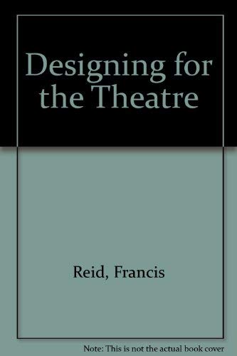9780713631364: Designing for the Theatre