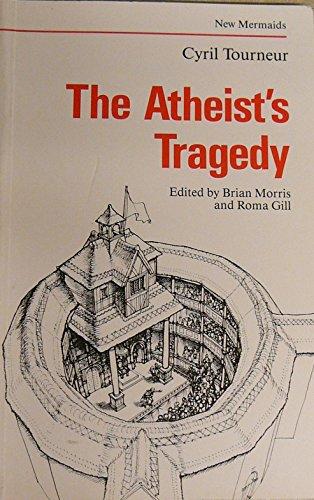 9780713631500: The Atheist's Tragedy (New Mermaid Anthology)