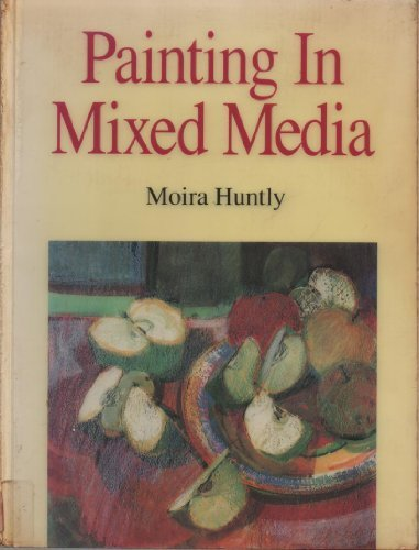 Painting in Mixed Media (0713631678) by Moira Huntly