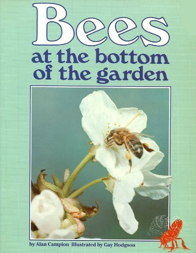 Bees at the Bottom of the Garden: Campion, Alan