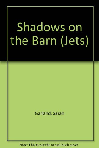 Shadows on the Barn (Jets) (0713633034) by Sarah Garland
