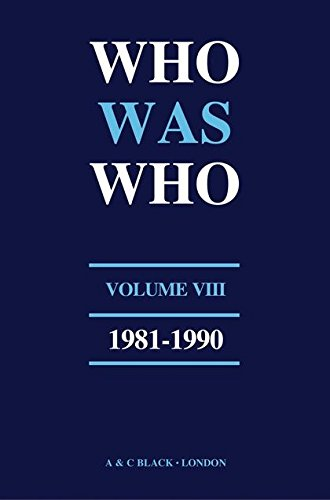 Who Was Who (1981-1990): v. 8: A Companion to Who s Who Containing the Biographies of Those Who ...