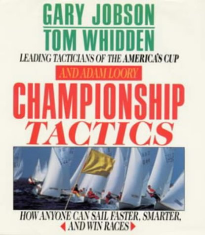 9780713633429: Championship Tactics: How Anyone Can Sail Faster, Smarter and Win Races