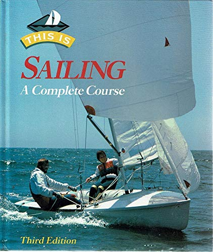 9780713633924: This Is Sailing: A Complete Course