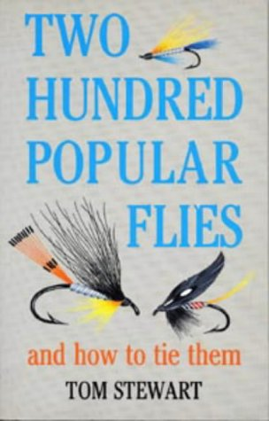 9780713634051: Two Hundred Popular Flies and How to Tie Them