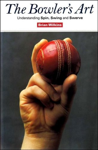 The Bowler's Art: Understanding Spin, Swing and