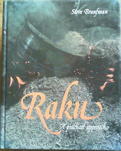 9780713634730: Raku: A Practical Approach (Ceramics)