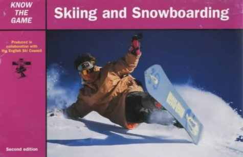 Skiing and Snowboarding (Know the Game)