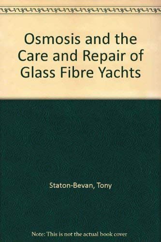 9780713635133: Osmosis: And the Care and Repair of Glassfibre Yachts