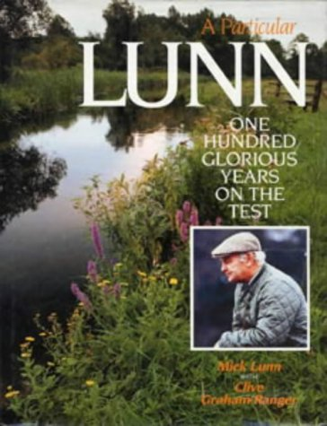 9780713635225: A Particular Lunn: One Hundred Glorious Years on the Test (Fishing)