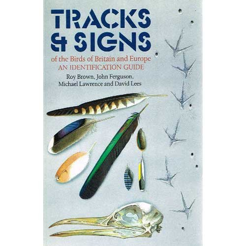 9780713635232: Tracks and Signs of the Birds of Britain and Europe (Helm Identification Guides)