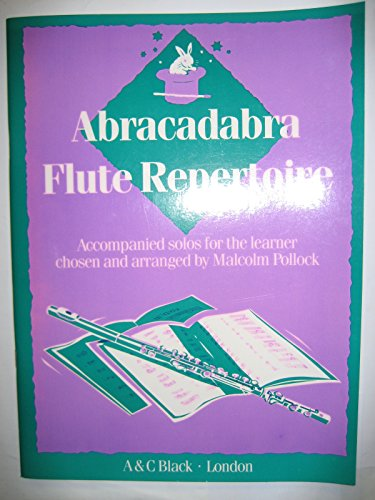 9780713635270: Abracadabra Flute Repertoire: Accompanied Solos for the Learner chosen and arranged by Malcolm Pollock (Instrumental Music)