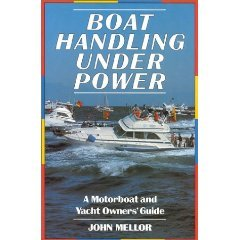 9780713636413: Boat Handling Under Power: A Motorboat and Yacht Owners' Guide