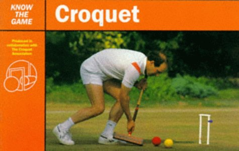 9780713636710: Croquet (Know the Game)