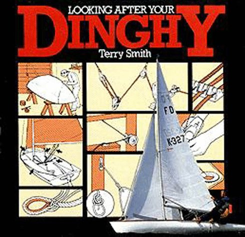9780713636949: Looking After Your Dinghy