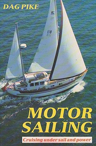 9780713636956: Motor Sailing Cruising Under Sail and Power