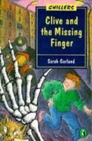 Clive and the Missing Finger (Chillers): Garland, Sarah