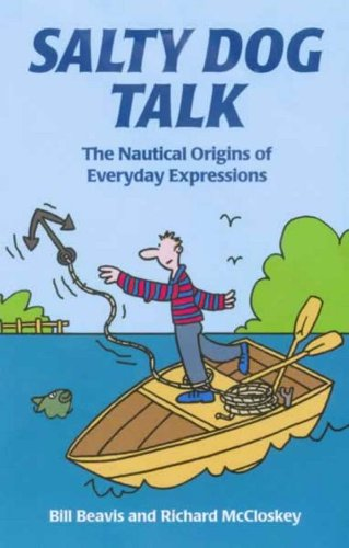 9780713637168: Salty Dog Talk: The Nautical Origins of Everyday Expressions (Sailmate)