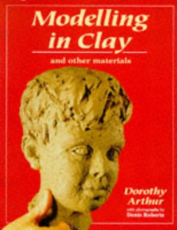 9780713637175: Modelling in Clay: And Other Materials (Ceramics)