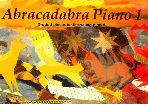 9780713637243: Abracadabra Piano: Book 1 : Graded Pieces for Young Pianists (Abracadabra Piano,Abracadabra) (Bk. 1)
