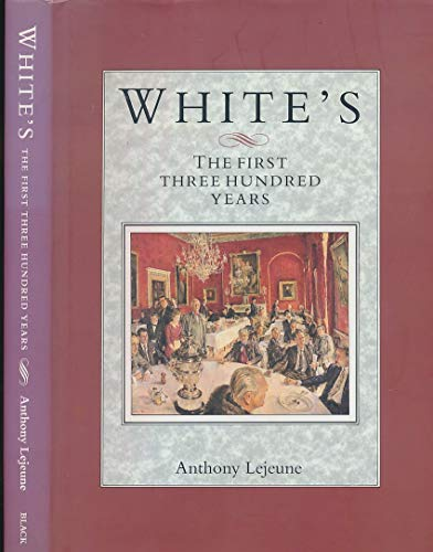 White's: The First Three Hundred Years (9780713637380) by Anthony Lejeune