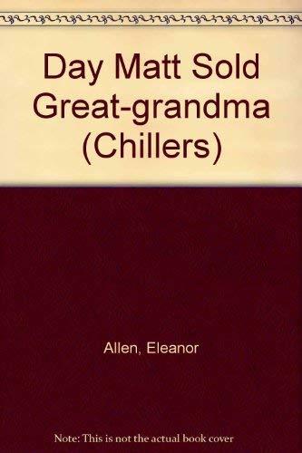 9780713637557: Day Matt Sold Great-grandma (Chillers)