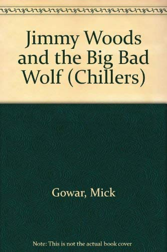 9780713637571: Jimmy Woods and the Big Bad Wolf (Chillers)