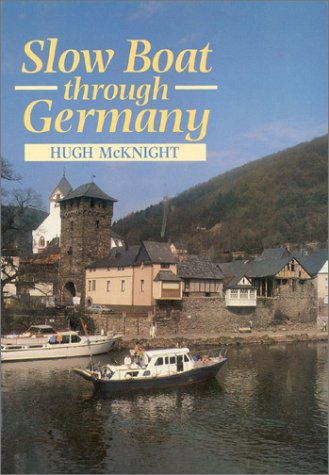 SLOW BOAT THROUGH GERMANY