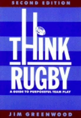 9780713637816: Think Rugby: A Guide to Purposeful Team Play