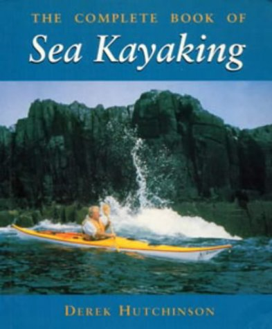 9780713638356: The Complete Book of Sea Kayaking (Other Sports)