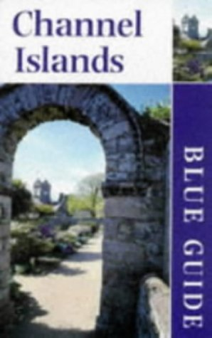 9780713638523: **Channel Islands (Blue Guides)