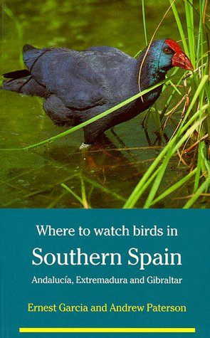 9780713638592: Where to Watch Birds in Southern Spain: Andalucia, Extremadura and Gibraltar