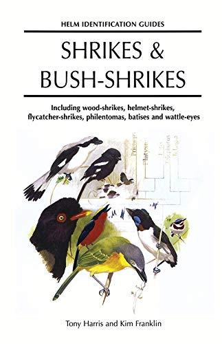9780713638615: Shrikes and Bush-shrikes: Including Wood-shrikes, Helmet-shrikes, Shrike Flycatchers, Philentomas, Batises and Wattle-eyes